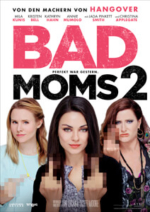 Outfits aus dem Film Bad Moms 2 - Filmplakat